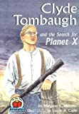 Clyde Tombaugh and the Search for Planet X, Margaret K. Wetterer, 0876149697