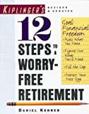 12 Steps to a Worry-Free Retirement, Daniel Kehrer, 0812926447