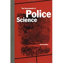 The Encyclopedia of Police Science, Second Edition