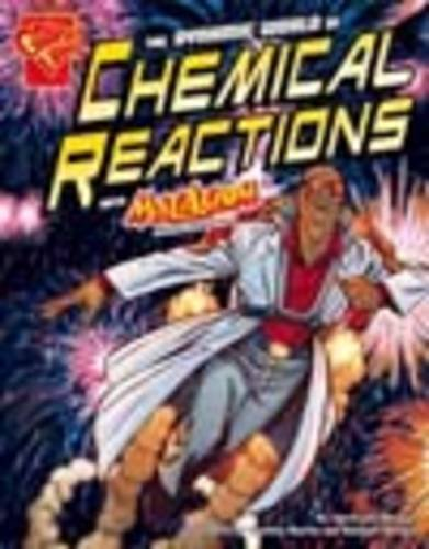 The Dynamic World of Chemical Reactions (Graphic Library: Graphic Science)