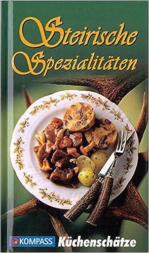 Steirische Küche | Steirische Spezialitaten Die Beliebtesten Rezepte Der Original