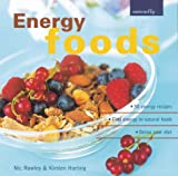 Energy Foods, Nic Rowley and Kirsten Hartvig, 0890879788