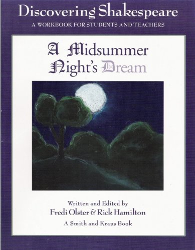 Discovering Shakespeare: A Midsummer Night's Dream: A Workbook for Students and Teachers