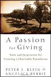 A Passion for Giving, Peter Klein and Angelica Berrie, 1118023870