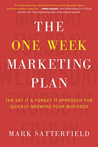 the-one-week-marketing-plan-the-set-it-forget-it-approach-for-quickly-growing-your-business