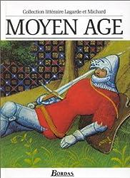 Moyen Age : Les Grands Auteurs français du programme - Anthologie et Histoire littéraire