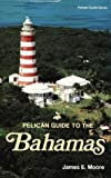 Pelican Guide to the Bahamas (Pelican Guides)
