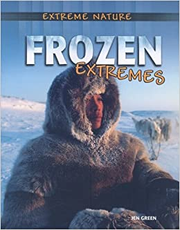 Book Frozen Extremes (Extreme Nature) by Jen Green (2009-01-30)