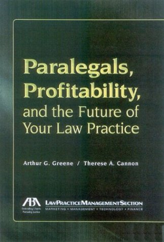 Paralegals, Profitability, and the Future of Your Law Practice