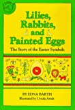 Lilies, Rabbits, and Painted Eggs, Edna Barth, 0395305500