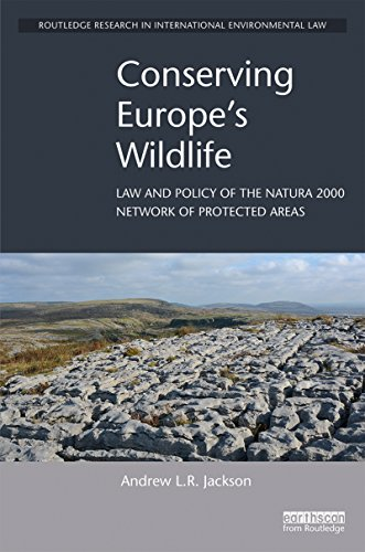 Conserving Europe's Wildlife: Law and Policy of the Natura 2000 Network of Protected Areas (Routledge Research in International Environmental Law) ()
