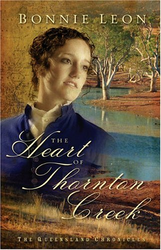 The Heart of Thornton Creek (The Queensland Chronicles Series #1)