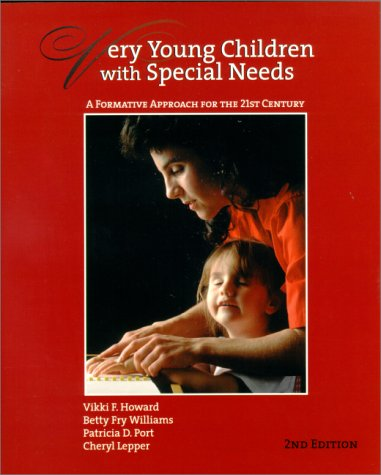 Very Young Children with Special Needs: A Formative Approach for the 21st Century (2nd Edition)