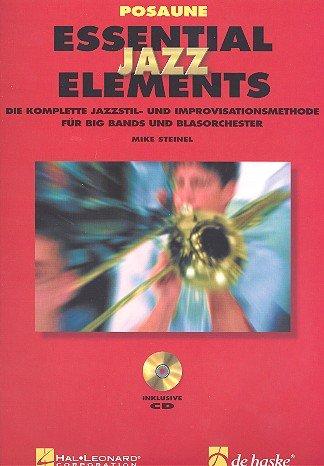 Essential Jazz Elements Posaune (BC): Die komplette Methode für Jazzstil und Improvisation Taschenbuch – 1. Januar 2003 Mike Steinel De Haske Hal Leonard GmbH 9043116343 Musikalien
