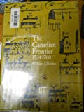 img - for Histories of the American Frontier: The Canadian Frontier 1534-1760 book / textbook / text book