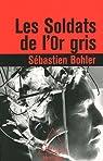 Les Soldats de l'Or gris par Bohler