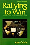 img - for Rallying to Win: A Complete Guide to North American Rallying book / textbook / text book