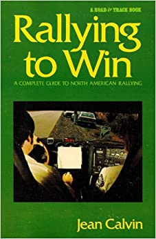 Rallying to Win: A Complete Guide to North American Rallying