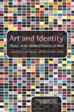 Art and Identity: Essays on the Aesthetic Creation of Mind (Consciousness, Literature and the Arts), , 9042036346