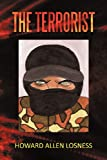 The Terrorist, Howard Allen Losness, 146205207X