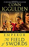 img - for Emperor: The Field of Swords: A Novel of Julius Caesar book / textbook / text book