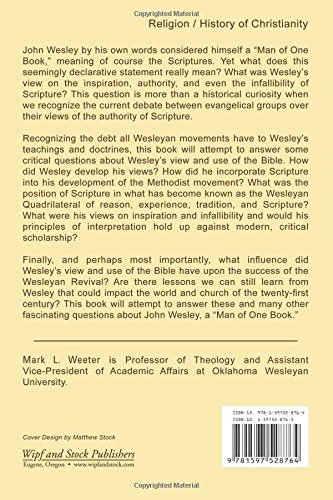 John Wesleys View And Use Of Scripture Mark L Weeter