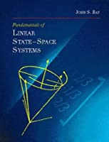 Fundamentals of Linear State Space Systems (McGraw-Hill Series in Electrical Engineering)