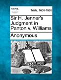 Sir H Jenner's Judgment in Panton V Williams, Anonymous, 124152968X