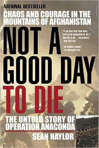 Not A Good Day To Die: The Untold Story Of Operation Anaconda Ebook Rar 51ESJGT8VXL._SX334_BO1,204,203,200_