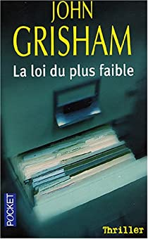 La loi du plus faible par Grisham