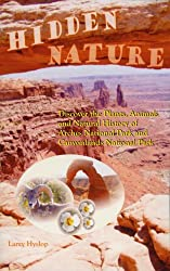 Hidden Nature: Discover the Plants, Animals and Natural History of Arches National Park and Canyonlands National Park