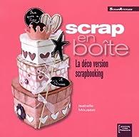 Scrap en Boîte : la déco version Scrapbooking par Isabelle Mousset