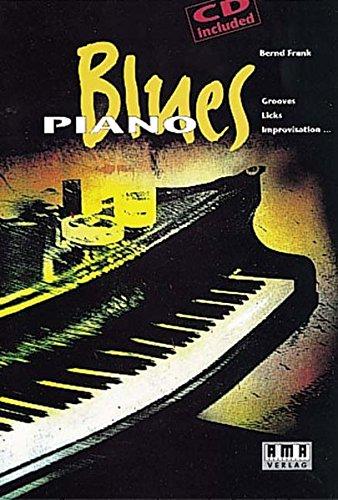 Blues Piano: Grooves, Licks, Improvisation