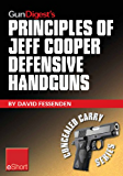 Gun Digest's Principles of Jeff Cooper Defensive Handguns eShort: Jeff Cooper's color-code system give you the edge in defensive handgun shooting accuracy ... tips & safety. (Concealed Carry eShorts)