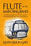 Flute in the Marching Band, Gwen Simon Gain, 1453530312
