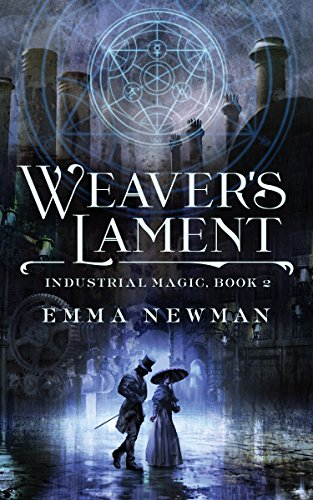 Weaver's Lament: Industrial Magic Book 2 (Kindle Single)