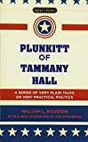 img - for Plunkitt of Tammany Hall: A Series of Very Plain Talks on Very Practical Politics (Signet Classics) book / textbook / text book
