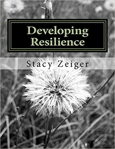 Developing Resilience In Teens And >> Developing Resilience A Workbook For Teens Stacy Zeiger