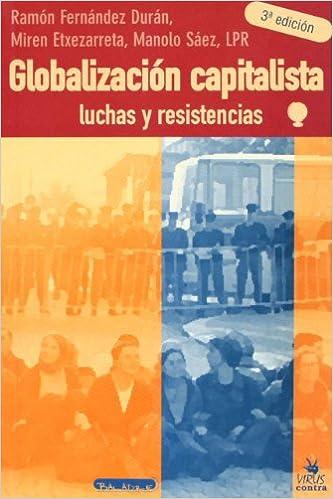 GLOBALIZACION CAPITALISTA LUCHAS RESISTENCIA Contra virus: Amazon.es: FERNANDEZ, ETXEZARRETA, SAEZ: Libros