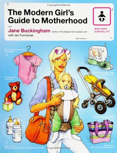 The Modern Girl's Guide to Motherhood (Mod Moms Survival Kit) (Motherhood Kit)