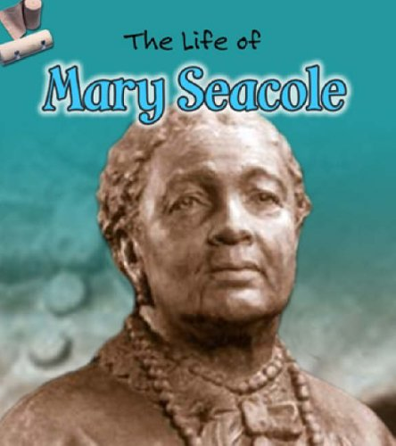 Mary Seacole (Life Of...)