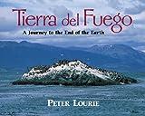 Tierra Del Fuego, Peter Lourie, 156397973X
