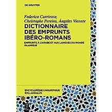 Dictionnaire des emprunts ibéro-romans: Emprunts à l'arabe et aux langues du Monde Islamique (French Edition)