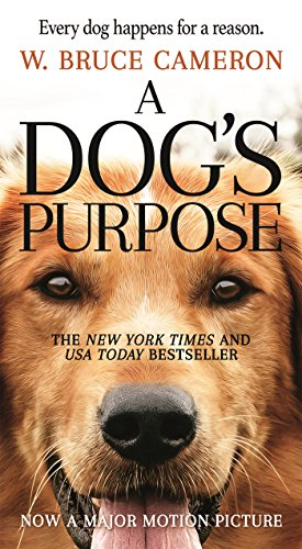 A Dog's Purpose written by W. Bruce Cameron