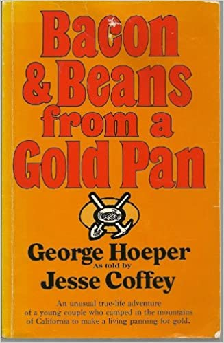 Bacon and Beans From a Gold Pan, George Hoeper