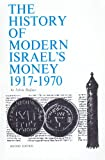 img - for The History of Modern Israel's Money 1917-1970: Including State Medals and Palestine Mandate, Turkish and Egyptian Currency Used in Palestine book / textbook / text book