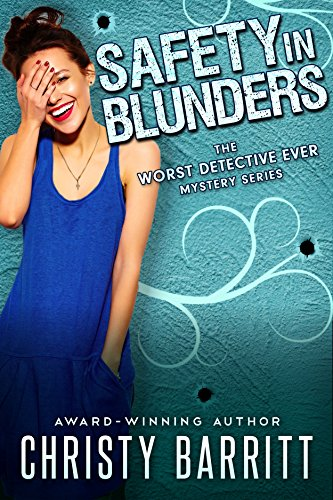 Safety in Blunders (The Worst Detective Ever Book - Head In Nags