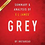 Summary & Analysis of E. L. James' Grey: Fifty Shades of Grey as Told by Christian | Instaread
