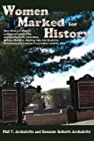 Women Marked for History, Phil T. Archuletta and Rosanne Roberts Archuletta, 0865348804