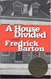 A House Divided, Fredrick Barton, 0972814302
